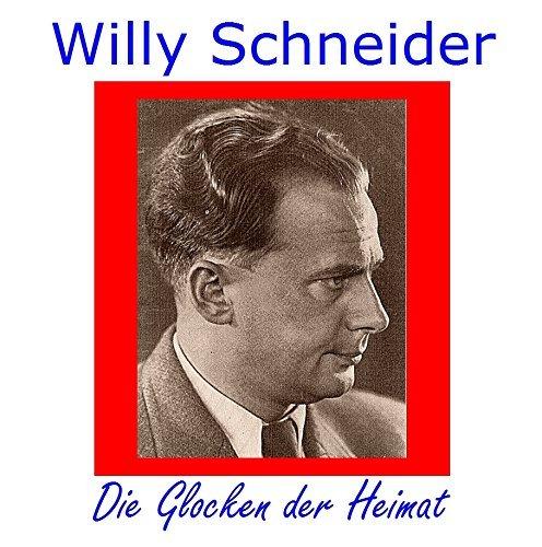 Willy Schneider - Die Glocken der Heimat