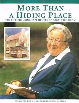 More Than a Hiding Place, the life-changing experiences of Corrie Ten Boom by Emily S. Smith (2010-08-02)
