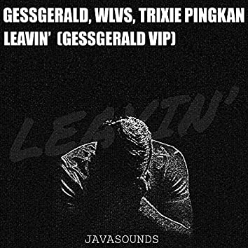 Leavin' (feat. Trixie Pingkan) (VIP)
