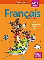 Caribou Français CM1 - Livre élève - Ed. 2016 de Pascal Dupont