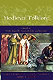 Medieval Folklore: A Guide to Myths, Legends, Tales, Beliefs, and Customs