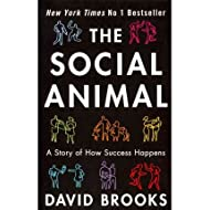 [( The Social Animal: How We Become the People We are, Why We Do the Things We Do )] [by: David Brooks] [May-2011]
