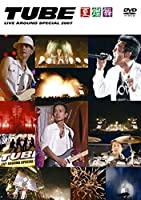 TUBE LIVE AROUND SPECIAL 2007 -夏燦舞- [DVD]