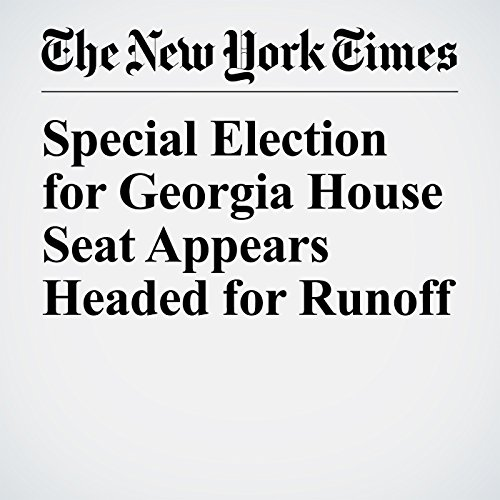 Special Election for Georgia House Seat Appears Headed for Runoff copertina