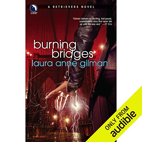 Burning Bridges     A Retrievers Novel              By:                                                                                                                                 Laura Anne Gilman                               Narrated by:                                                                                                                                 Emma Woodbine                      Length: 11 hrs and 16 mins     65 ratings     Overall 3.9