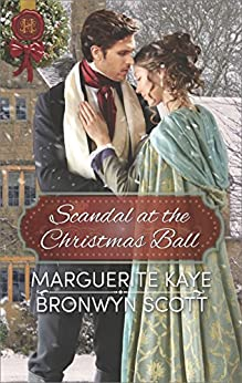 Scandal at the Christmas Ball: A Holiday Regency Historical Romance by [Marguerite Kaye, Bronwyn Scott]