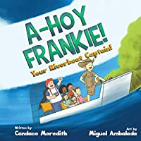 A-Hoy Frankie!: Your Riverboat Captain