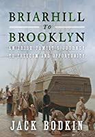 Briarhill to Brooklyn: An Irish Family's Journey to Freedom and Opportunity