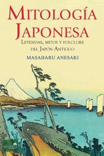 Mitología Japonesa: Mitos, Leyendas y Folclore del Japón Antiguo