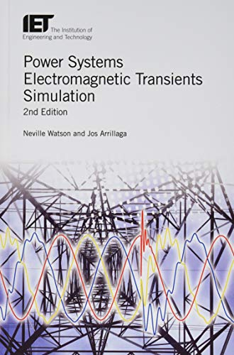 Power Systems Electromagnetic Transients Simulation (IET Energy Engineering, Band 123)