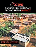 Cwe Missions Short-Term Missions with Long-Term Impact (English Edition)