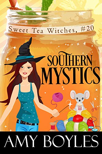 Southern Mystics (Sweet Tea Witch Mysteries Book 20) by [Amy  Boyles]