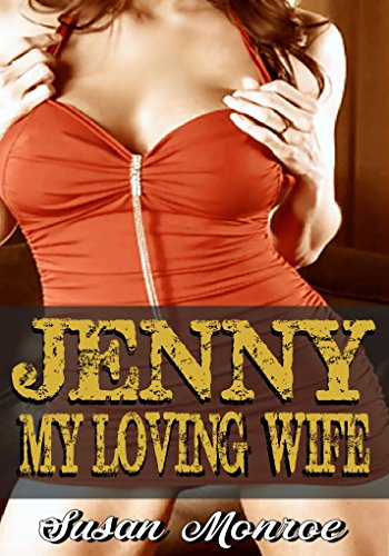 JENNY, MY LOVING WIFE: Housewife Sex Erotica (English Edition)