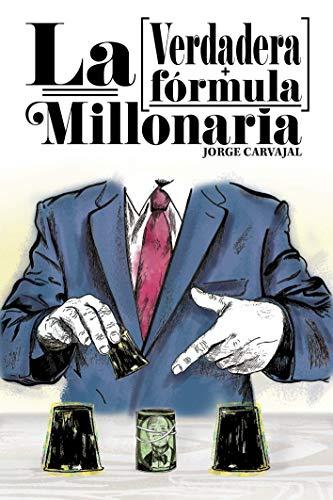 La verdadera fórmula millonaria de Jorge Carvajal