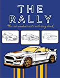 The Rally: The Car Enthusiast's Coloring Book For Kids And Adults