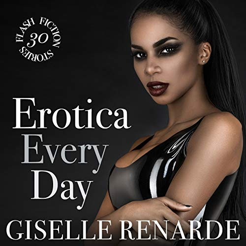 Erotica Every Day: 30 Flash Fiction Stories cover art