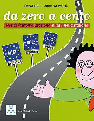 da zero a cento: Test di (auto) valutazione sulla lingua italiana / Prüfungsvorbereitung