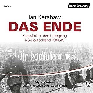 Das Ende: Kampf bis in den Untergang - NS-Deutschland 1944/45                   Autor:                                                                                                                                 Ian Kershaw                               Sprecher:                                                                                                                                 Ian Kershaw                      Spieldauer: 3 Std. und 25 Min.     39 Bewertungen     Gesamt 4,6