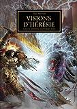 The Horus Heresy, artbook - Vision d'hérésie - Guerre, ténèbres, traîtrise et mort