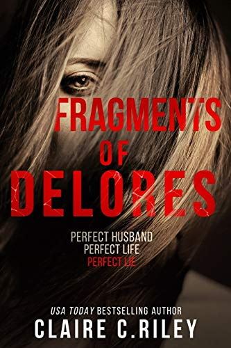 Compare Textbook Prices for Fragments of Delores: a new romantic suspense from the author of 'Beautiful Victim'  ISBN 9798649146661 by Riley, Claire C.