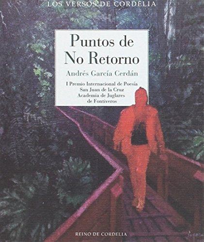 Puntos de no retorno: I Premio Internacional de Poesía San Juan de la Cruz (Los Versos de Cordelia)