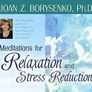 Meditations for Relaxation and Stress Reduction                   By:                                                                                                                                 Joan Z. Borysenko                               Narrated by:                                                                                                                                 Joan Z. Borysenko                      Length: 57 mins     1 rating     Overall 5.0