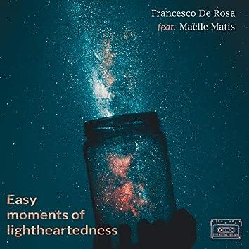 Easy Moments Of Lightheartedness