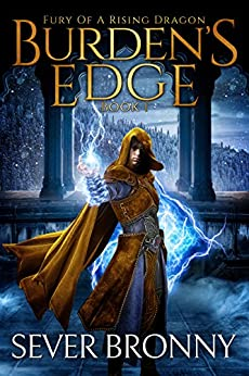 Burden's Edge (Fury of a Rising Dragon Book 1) by [Sever Bronny]