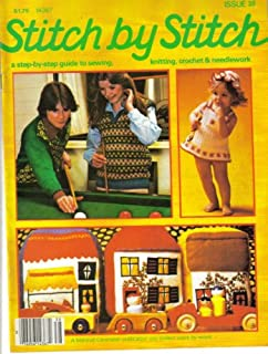 Stitch By Stitch (A step by Step guide to sewing, knitting, crochet & needlework, Vol 3, Issue 38)