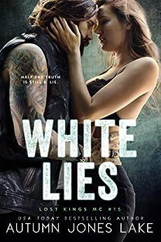 White Lies (Lost Kings MC Book 15) by [Autumn Jones Lake]