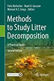 Methods to Study Litter Decomposition: A Practical Guide (English Edition)