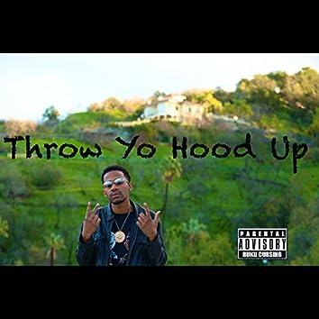 Throw Yo Hood Up