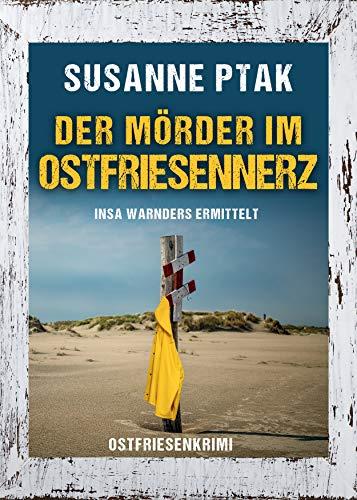 Der Mörder im Ostfriesennerz. Ostfrieslandkrimi (Insa Warnders ermittelt 3)