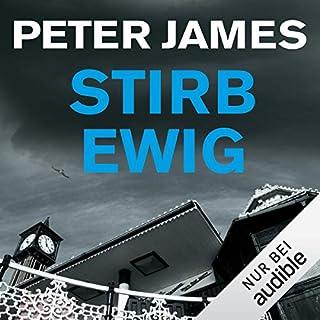 Stirb ewig     Roy Grace 1              Autor:                                                                                                                                 Peter James                               Sprecher:                                                                                                                                 Hans Jürgen Stockerl                      Spieldauer: 11 Std. und 36 Min.     499 Bewertungen     Gesamt 4,3