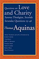 Questions on Love and Charity: Summa Theologiae, Secunda Secundae, Questions 23–46 (Rethinking the Western Tradition)