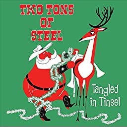 Amazon Music Unlimited Two Tons Of Steel Tangled In Tinsel