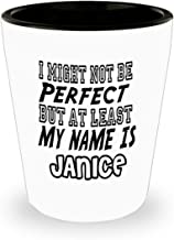 Funny Janice Gifts White Ceramic Shot Glass - I Might Not Be Perfect - Best Inspirational Gifts and Sarcasm ak2212