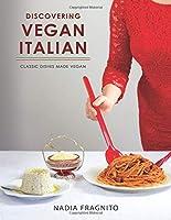 Discovering Vegan Italian: Classic dishes made vegan
