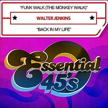 Funk Walk (The Monkey Walk) / Back in My Life [Digital 45]