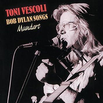 Toni Vescoli singt Bob Dylan Songs
