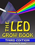 The LED Grow Book: Third Edition