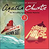The Man in the Brown Suit & Crooked House: Two Best-Selling Agatha Christie Novels in One Great Audiobook