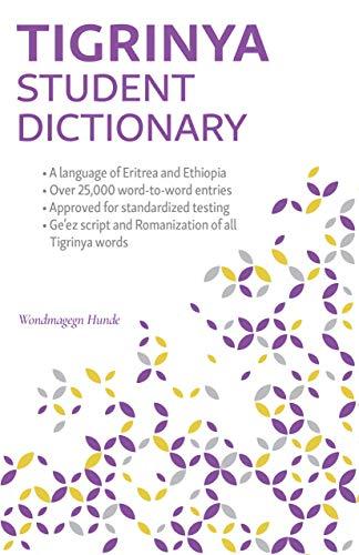 Tigrinya Student Dictionary: English-Tigrinya/ Tigrinya-English