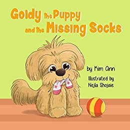 Goldy the Puppy and the Missing Socks by [Kim Ann, Nejla Shojaie]