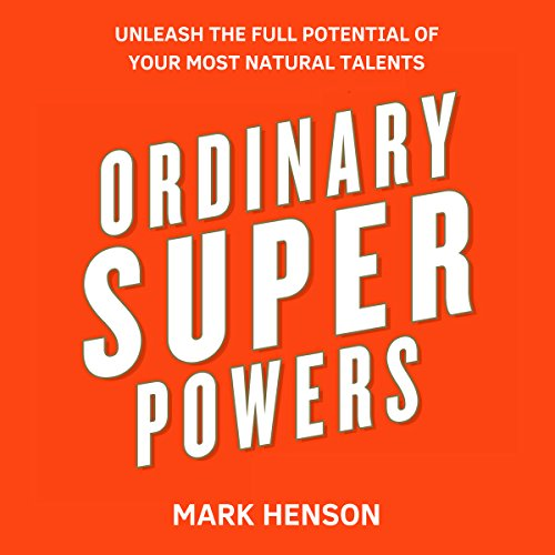 Ordinary Superpowers: Unleash the Full Potential of Your Most Natural Talents audiobook cover art