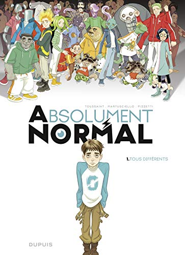 Absolument Normal - tome 1 - Tous différents (French Edition)