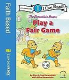 The Berenstain Bears Play a Fair Game: Level 1 (I Can Read! / Berenstain Bears / Living Lights: A Faith Story)