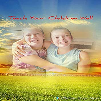 Teach Your Children Well (feat. Benjamin Bailey)