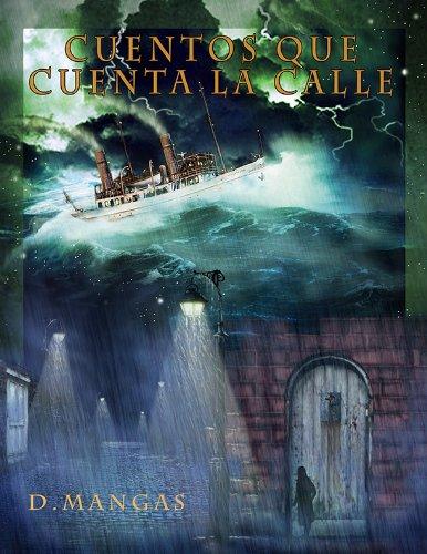 Cuentos Que Cuenta La Calle (Spanish Edition)