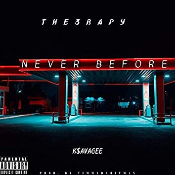 Never Before (feat. K$avagee)